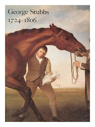 George Stubbs, 1724 1806: [Exhibition] Tate Gallery