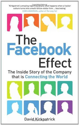 The facebook effect the inside story of the company that is the facebook effect the inside story of the company that is connecting the world by david kirkpatrick fandeluxe Image collections