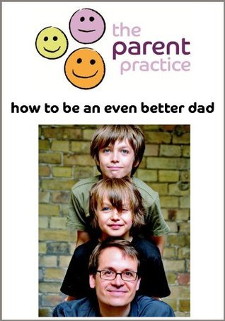 How to be an Even Better Dad