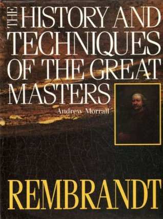 Rembrandt - History and Techniques