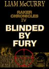 Blinded by Fury (Raker Chronicles IV)