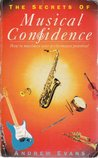 The Secrets Of Musical Confidence: How To Maximise Your Performance Potential