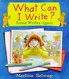 What Can I Write?: Rosie Writes Again