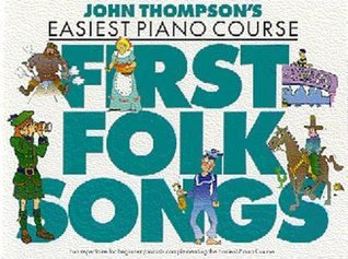 John Thompson's Easiest Piano Course First Folk Songs Pf
