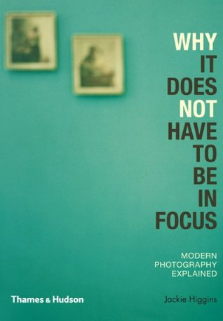 Why it Does Not Have to be in Focus: Modern Photography Explained Download PDF
