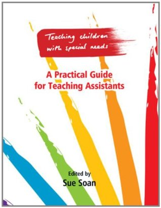 Teaching Children with Special Needs: A Practical Guide for Teaching Assistants
