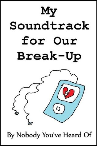 N.Y.H.O. 2012 - Week 10 - My Soundtrack for Our Break-Up