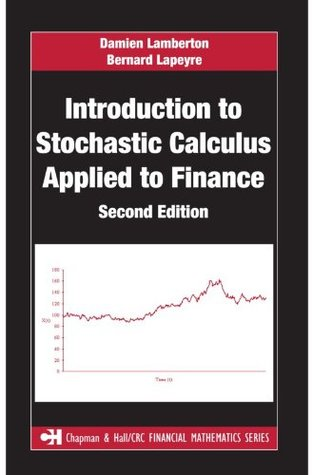 Introduction to Stochastic Calculus Applied to Finance, Second Edition (Chapman & Hall/CRC Financial Mathematics Series)
