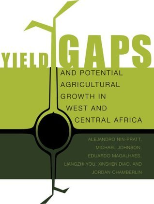 Yield Gaps and Potential Agricultural Growth in West and Central Africa