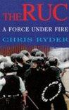 RUC, 1922-97: A Force Under Fire
