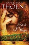 When Jesus Wept (The Jerusalem Chronicles, #1)
