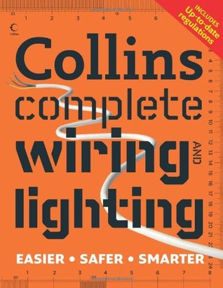 collins complete wiring and lighting by albert jackson rh goodreads com A Light Switch Wiring Basic Light Wiring Diagrams