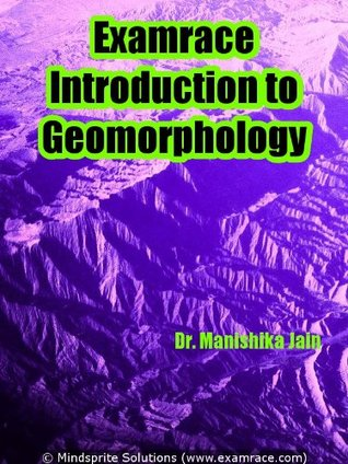 Examrace Introduction to Geomorphology (Examrace Geography Series)
