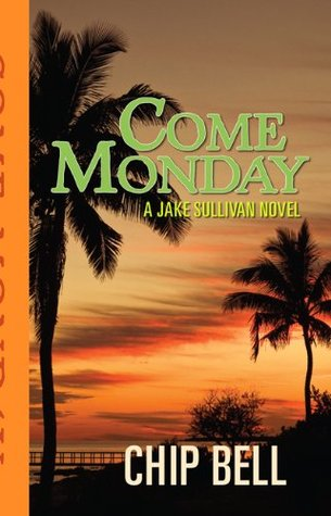 Come Monday (Jake Sullivan Series, #1)