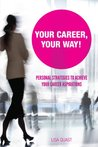 Your Career, Your Way: Personal Strategies to Achieve Your Career Aspirations