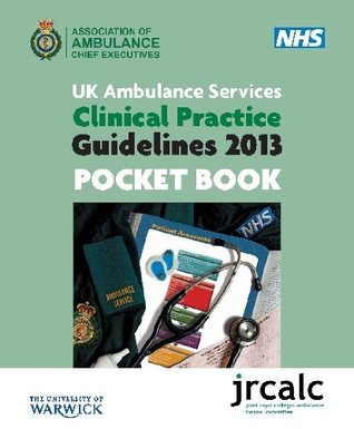 UK Ambulance Services Clinical Practice Guidelines 2013 Pocket Book- JRCALC