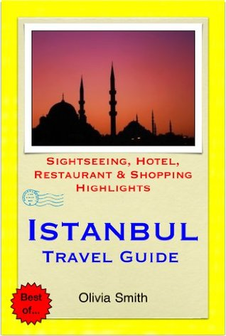 Istanbul, Turkey Travel Guide - Sightseeing, Hotel, Restaurant & Shopping Highlights