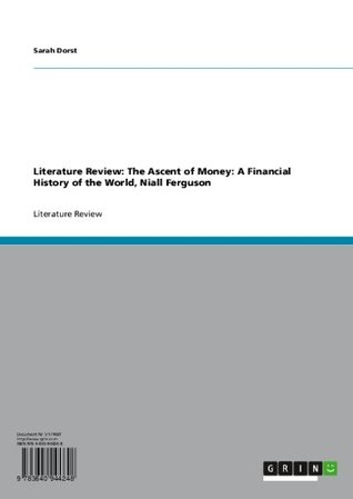 Literature Review: The Ascent of Money: A Financial History of the World, Niall Ferguson