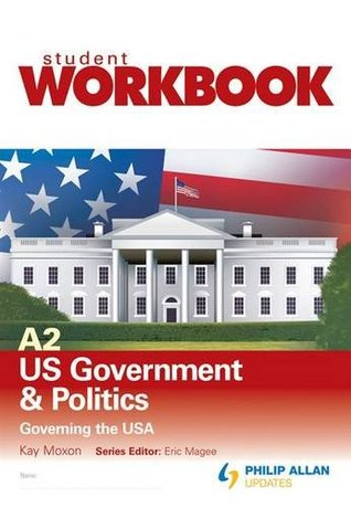 A2 US Government & Politics: Governing the USA Workbook Single Copy: Workbook Unit 2
