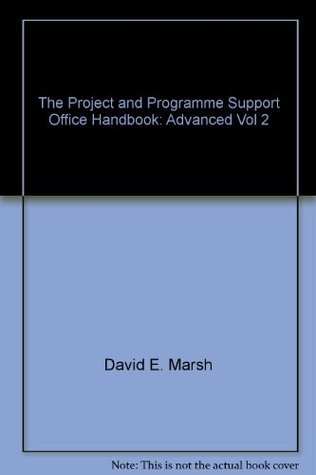 The Project and Programme Support Office Handbook, Vol. 2: Advanced : Advanced Vol 2