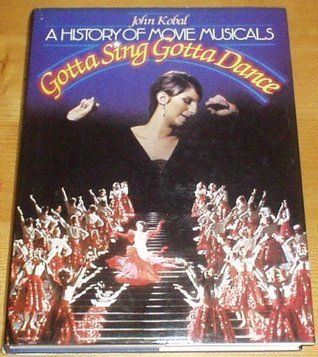 History of Movie Musicals: Gotta Sing, Gotta Dance