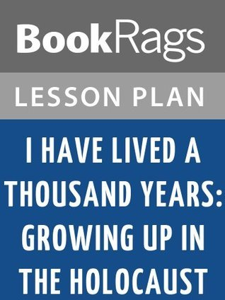 I Have Lived a Thousand Years: Growing Up in the Holocaust Lesson Plans