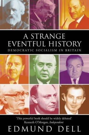 A Strange Eventful History: Democratic Socialism In Britain