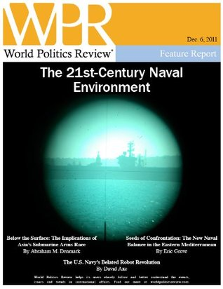 The 21st-Century Naval Environment (World Politics Review Features)