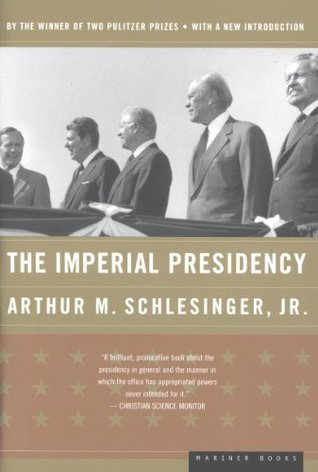 Ebook The Imperial Presidency by Arthur M. Schlesinger Jr. read!