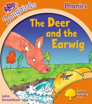 The Deer and the Earwig (Oxford Reading Tree Songbirds Phonics: Level 6)