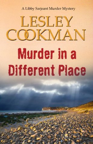 Murder in a Different Place (Libby Sarjeant #13)