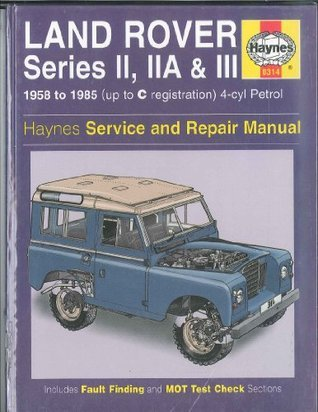Land Rover Series 2, 2A and 3 1958-85 Owner's Workshop Manual