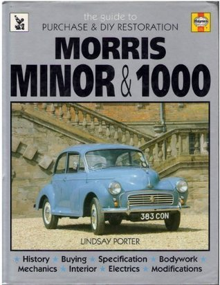 Morris Minor & 1000: Guide To Purchase & D.I.Y. Restoration/F442 (Foulis Motoring Book, F442)