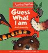 Guess What I Am by Ann Axworthy