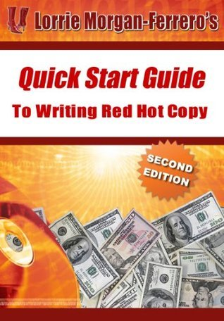 Quick Start Guide to Writing Red Hot Copy-2nd Edition