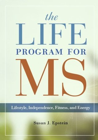 The LIFE Program for MS: Lifestyle, Independence, Fitness and Energy