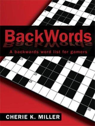 BackWords: A Backwards Word List for Gamers