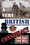 A Very British Conspiracy