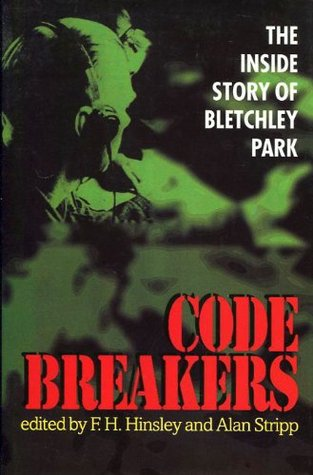 Codebreakers: The Inside Story of Bletchley Park