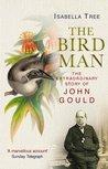 The Bird Man: A Biography of John Gould
