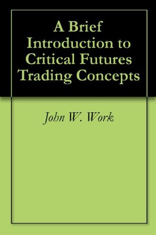 A Brief Introduction to Critical Futures Trading Concepts