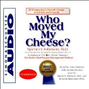 Amazon books free downloads Who Moved My Cheese? An Amazing Way to Deal with Change in Your Work and in Your Life in Finnish PDF ePub iBook by Spencer Johnson Narrator: Tony Roberts