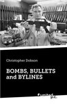 Bombs, Bullets and Bylines