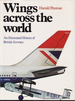 Wings Across The World: An Illustrated History Of British Airways