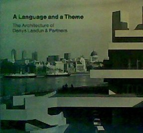 Language and a Theme: The Architecture of Denys Lasdun & Partners