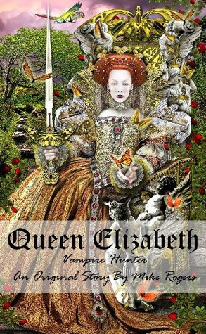 Queen Elizabeth I: Vampire Hunter (Book 3 of The Vampire Hunters)
