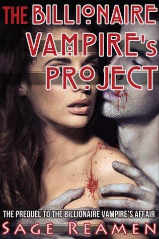 The Billionaire Vampire's Project (BDSM Dominant Male Erotic Romance)