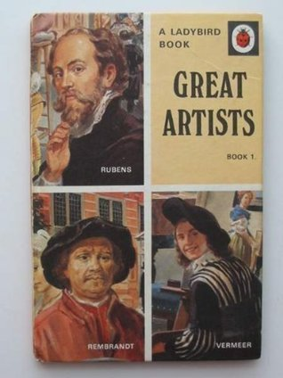 Great Artists Bk. 1: Rubens, Rembrandt and Vermeer