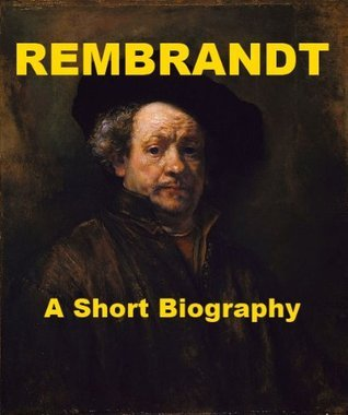 Rembrandt - A Short Biography