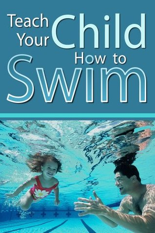 Teach Your Child How to Swim